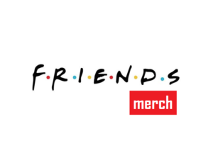 friends merch